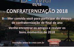 CONFRATERNIZAÇÃO BeeMer 2018 – 01/12